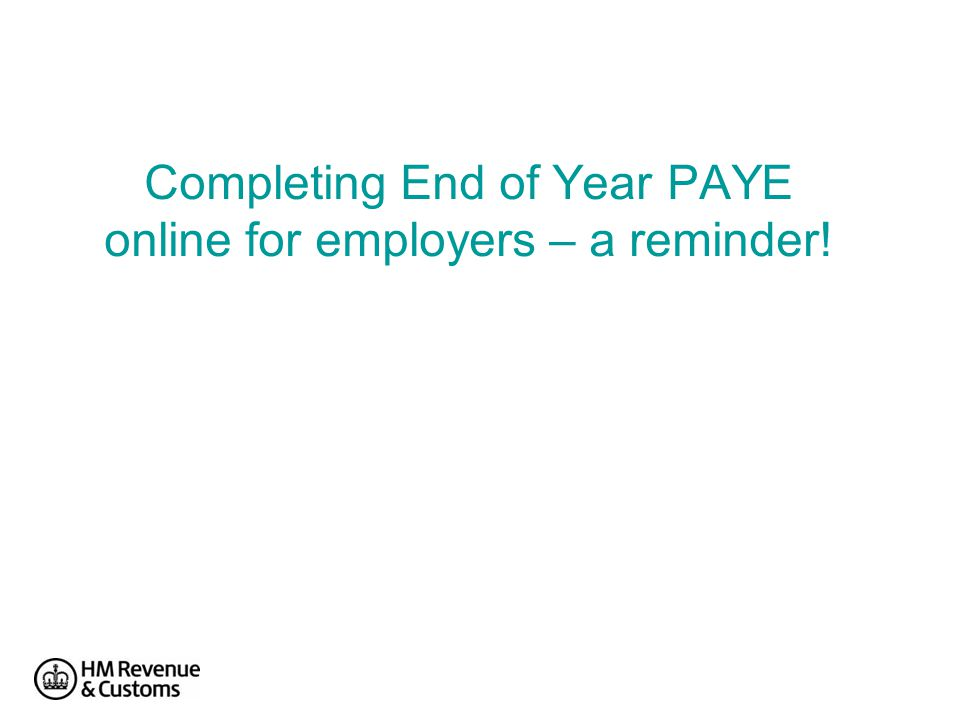 Completing End of Year PAYE online for employers – a reminder!