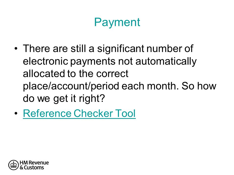 Payment There are still a significant number of electronic payments not automatically allocated to the correct place/account/period each month.