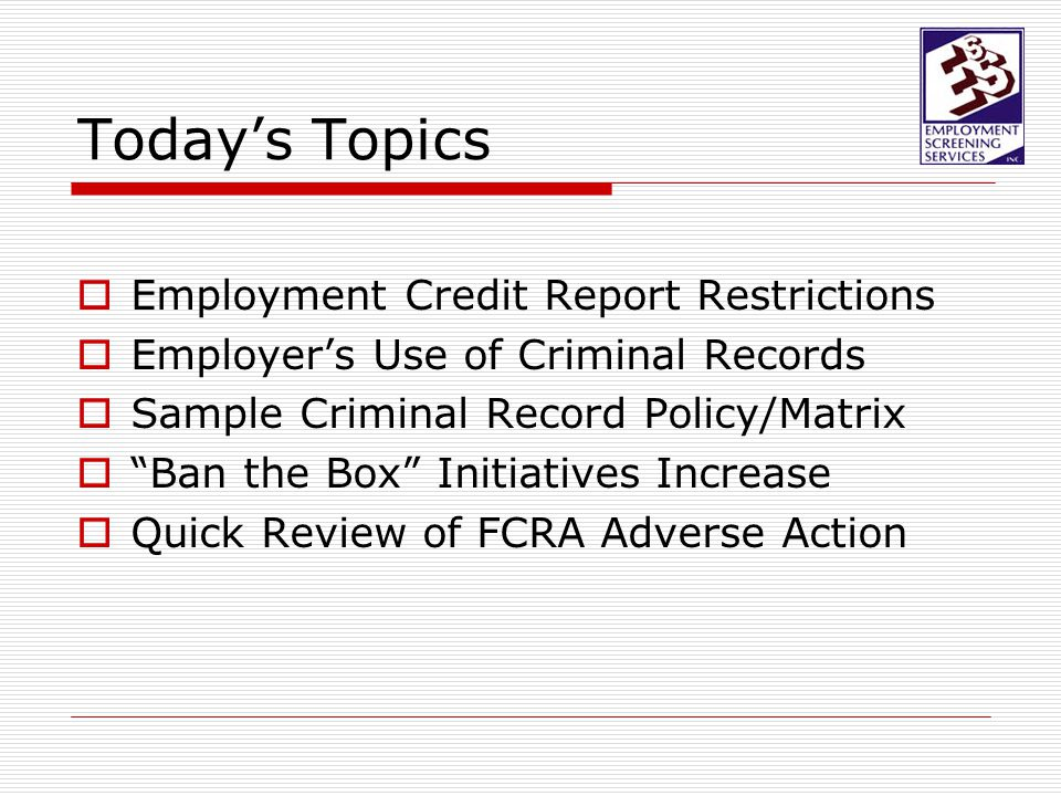 Employers' Use of Credit Reports 40% of employers do not use credit reports for any positions.