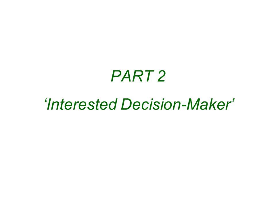 PART 2 'Interested Decision-Maker'