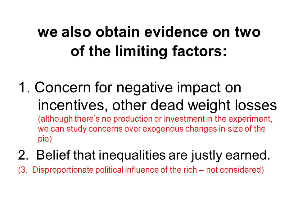 we also obtain evidence on two of the limiting factors: 1.