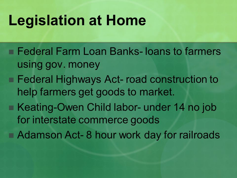 Legislation at Home Federal Farm Loan Banks- loans to farmers using gov.