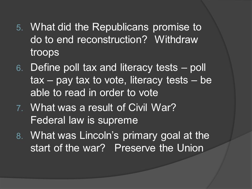 5. What did the Republicans promise to do to end reconstruction.