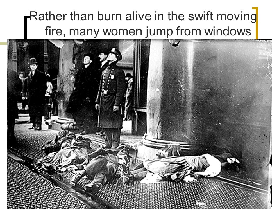 Rather than burn alive in the swift moving fire, many women jump from windows