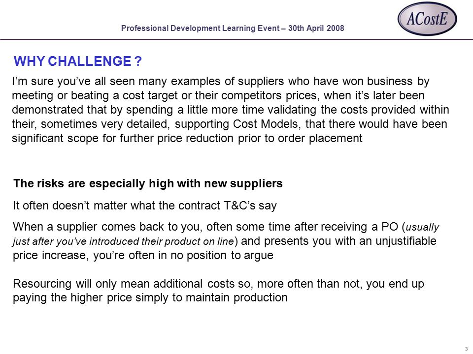Professional Development Learning Event – 30th April 2008 WHY CHALLENGE .