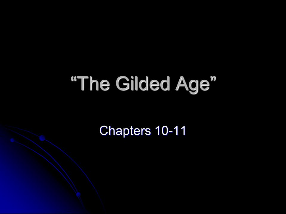 The Gilded Age Chapters 10-11
