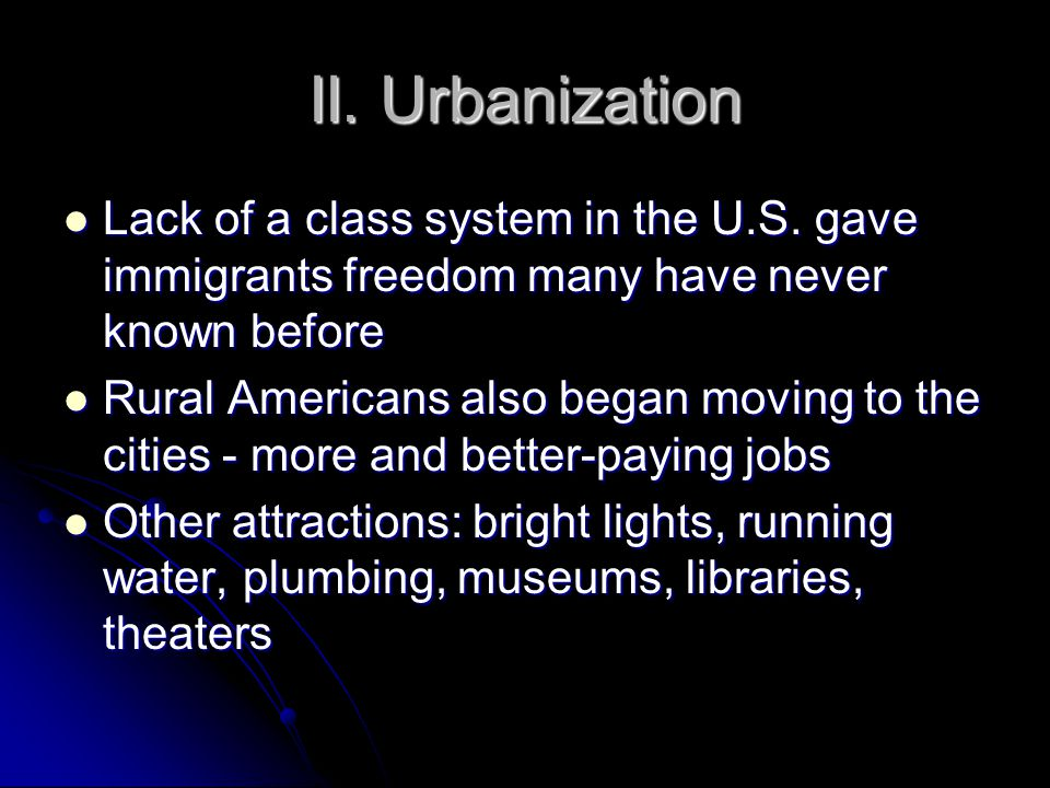 II. Urbanization Lack of a class system in the U.S.