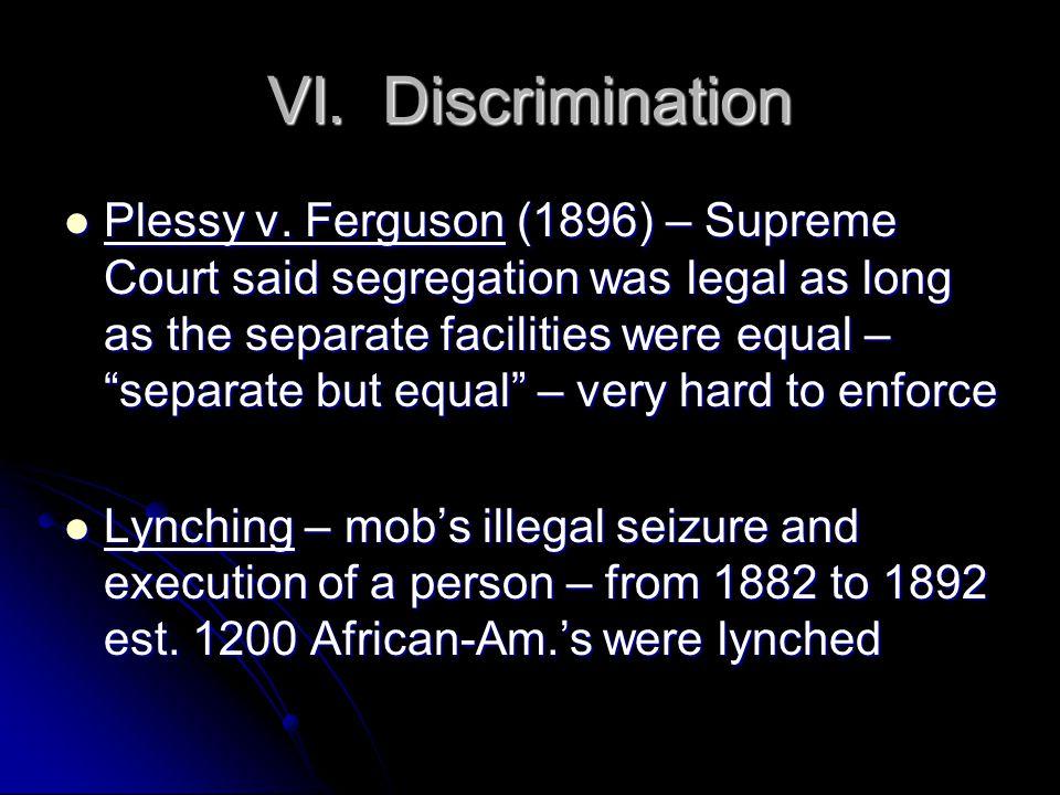 VI. Discrimination Plessy v.