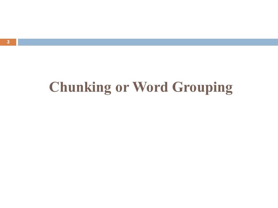 Chunking or Word Grouping 3