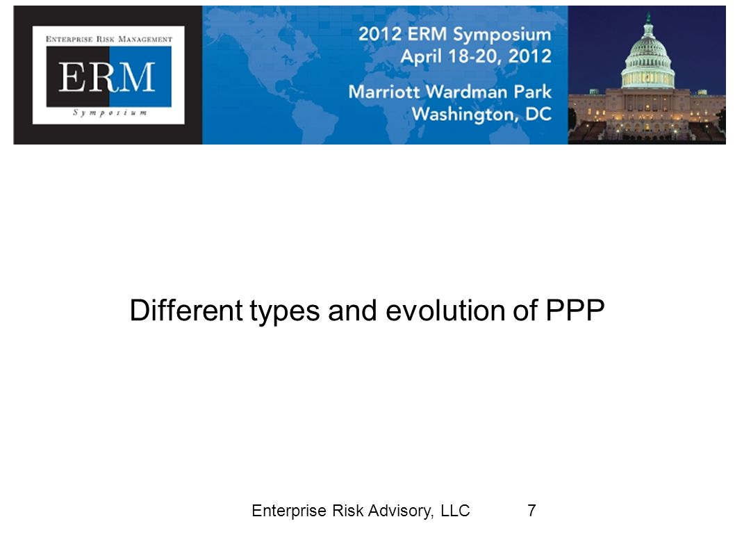 Enterprise Risk Advisory, LLC8 Different types of PPP DBFOMT: Design, Build, Finance, Operate, Manage, Transfer: Full Cycle by private entity Many other combinations possible: DBOT: Design, Build, Operate, Transfer BOT: Build, Operate, Transfer DBF: Design, Build, Finance Other types: joint-ventures, coop arrangements, Leasing Risks will vary depending on the type