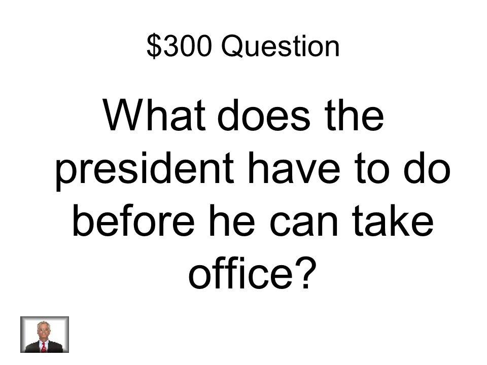$200 Answer How the president check the legislative branch Veto a bill