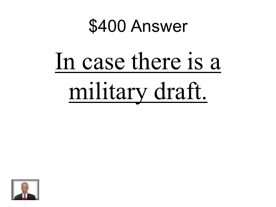 $400 Question Why do men 18 and older have to register for selective service?