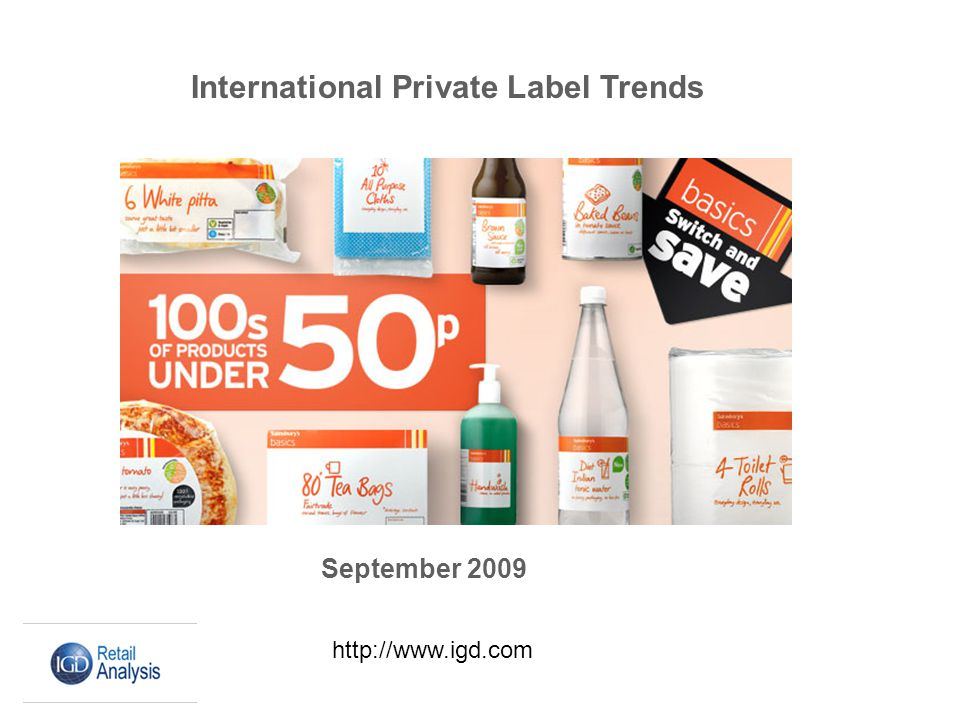 International Private Label Trends September 2009 http://www.igd.com