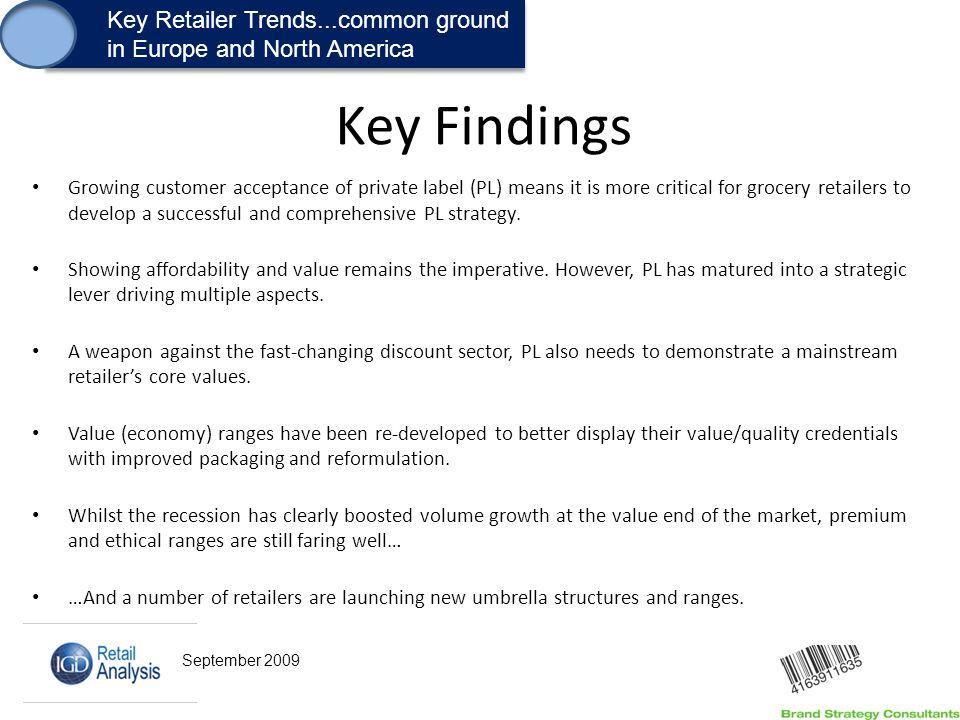 1. Key Retailer Trends...common ground in Europe and North America Key Retailer Trends...common ground in Europe and North America Key Findings Growin