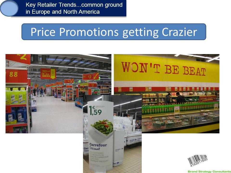 1. Key Retailer Trends...common ground in Europe and North America Key Retailer Trends...common ground in Europe and North America Price Promotions ge
