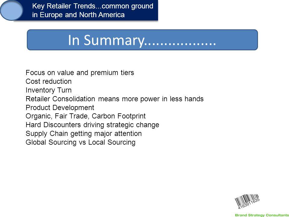 1. Key Retailer Trends...common ground in Europe and North America Key Retailer Trends...common ground in Europe and North America In Summary.........