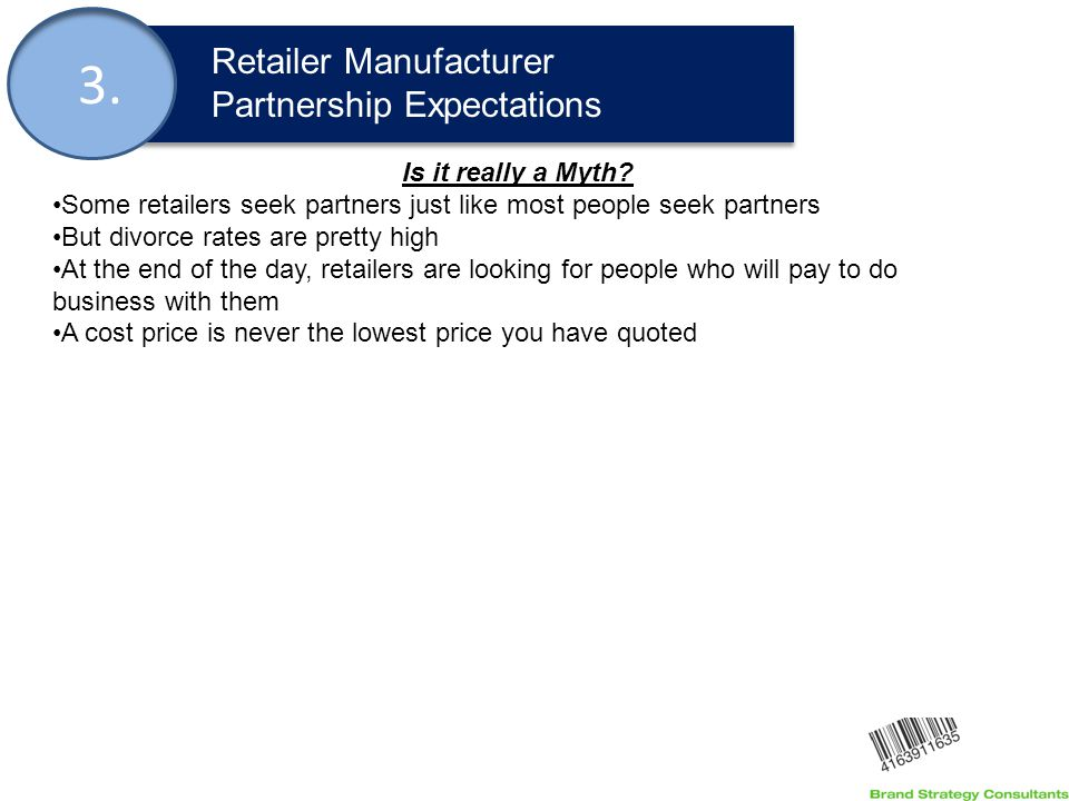 3. Retailer Manufacturer Partnership Expectations Is it really a Myth.