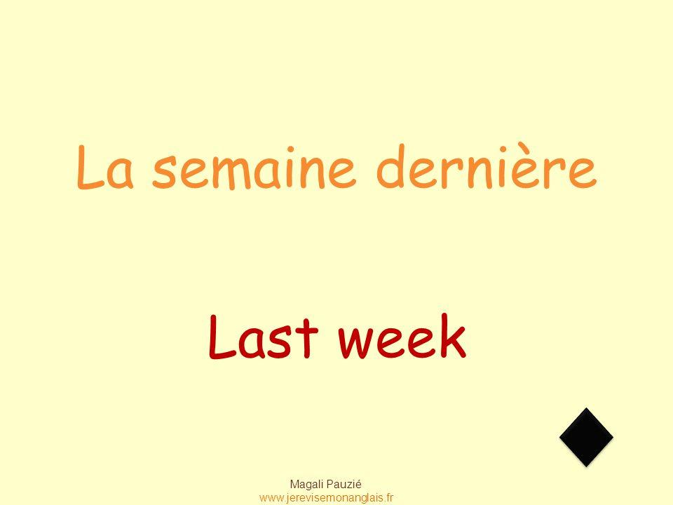 Magali Pauzié www.jerevisemonanglais.fr Yesterday Hier