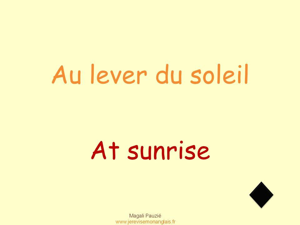 Magali Pauzié www.jerevisemonanglais.fr At 2 pm À 2 heures (de l'après-midi)