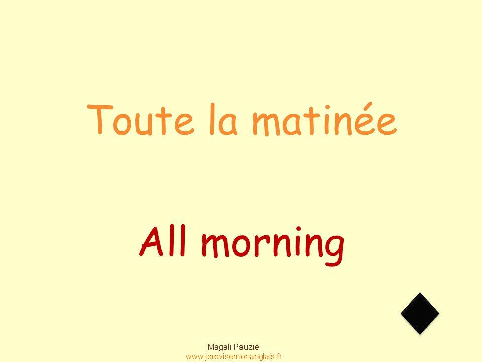 Magali Pauzié www.jerevisemonanglais.fr At sunrise Au lever du soleil