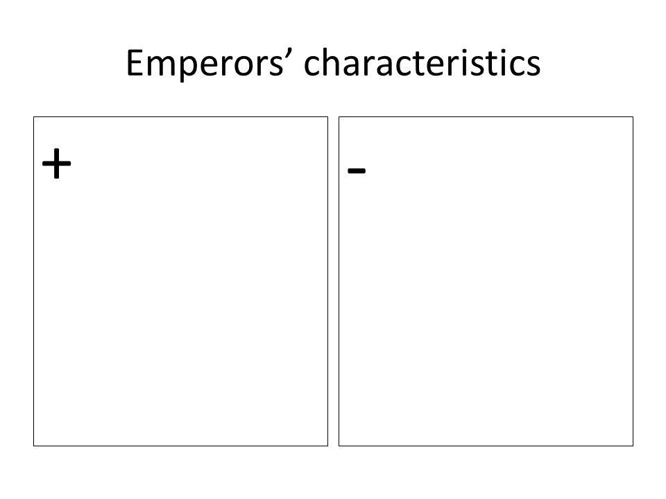 Emperors' characteristics + -