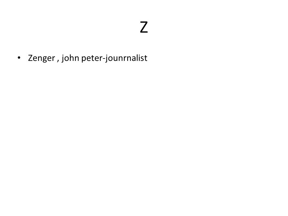 Z Zenger, john peter-jounrnalist
