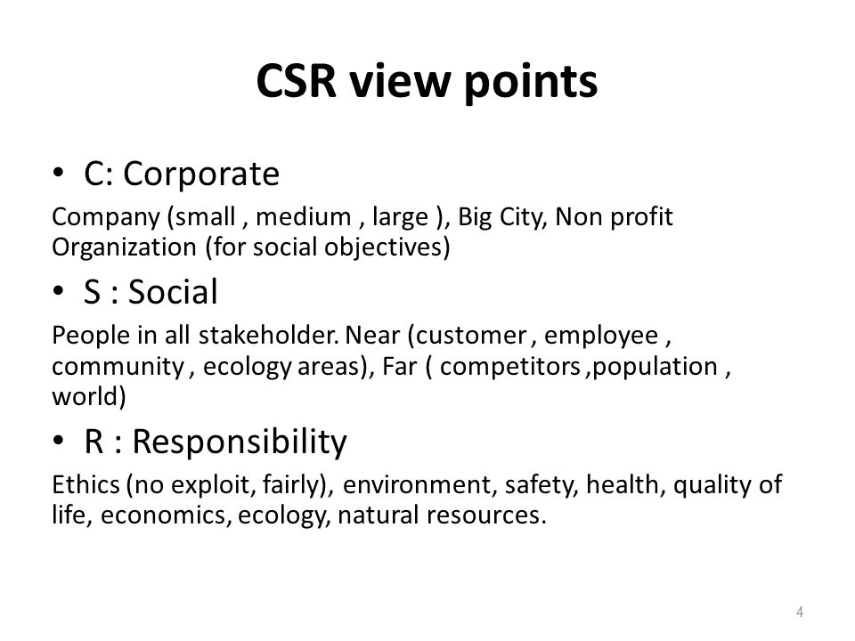CSR view points C: Corporate Company (small, medium, large ), Big City, Non profit Organization (for social objectives) S : Social People in all stakeholder.