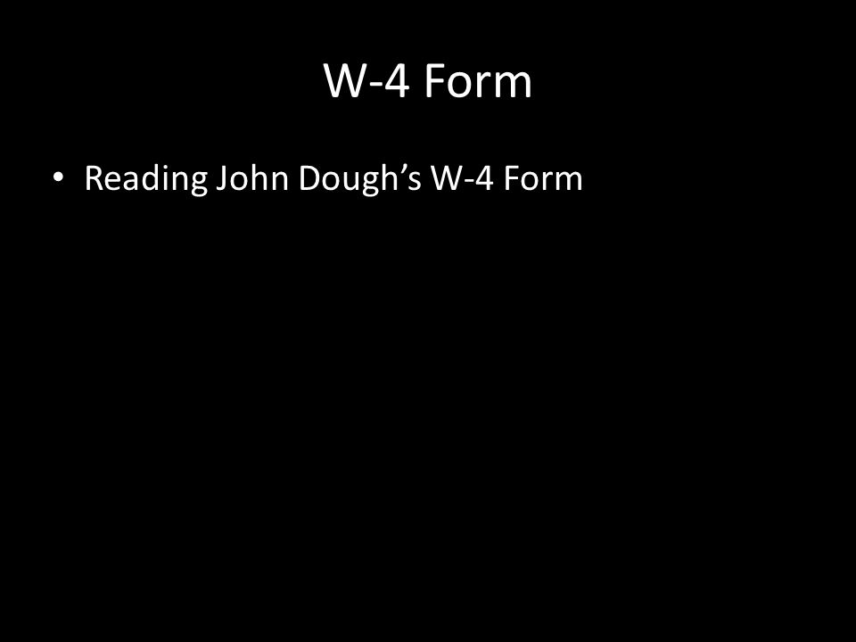 W-4 Form Reading John Dough's W-4 Form