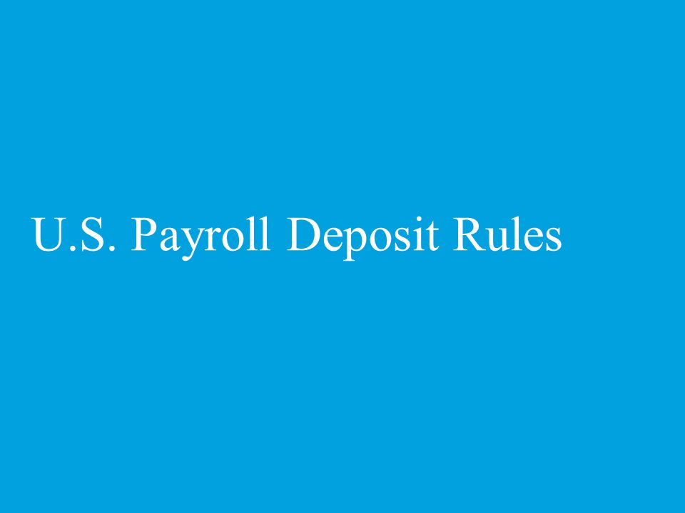 U.S. Payroll Deposit Rules