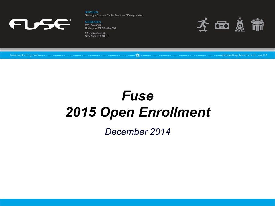 Fuse 2015 Open Enrollment December 2014
