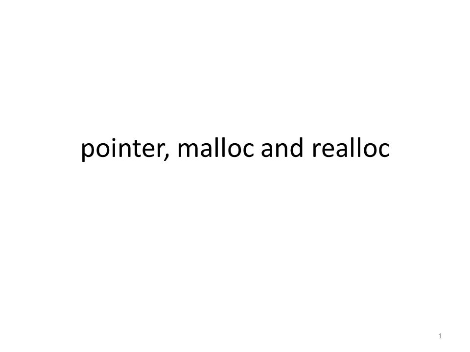pointer, malloc and realloc 1