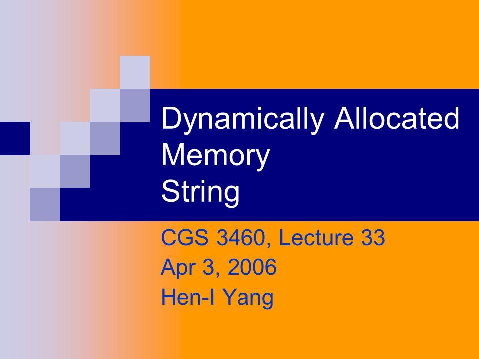 Summary Dynamic Allocated Arrays Dynamic Allocated Strings Deallocation Strings