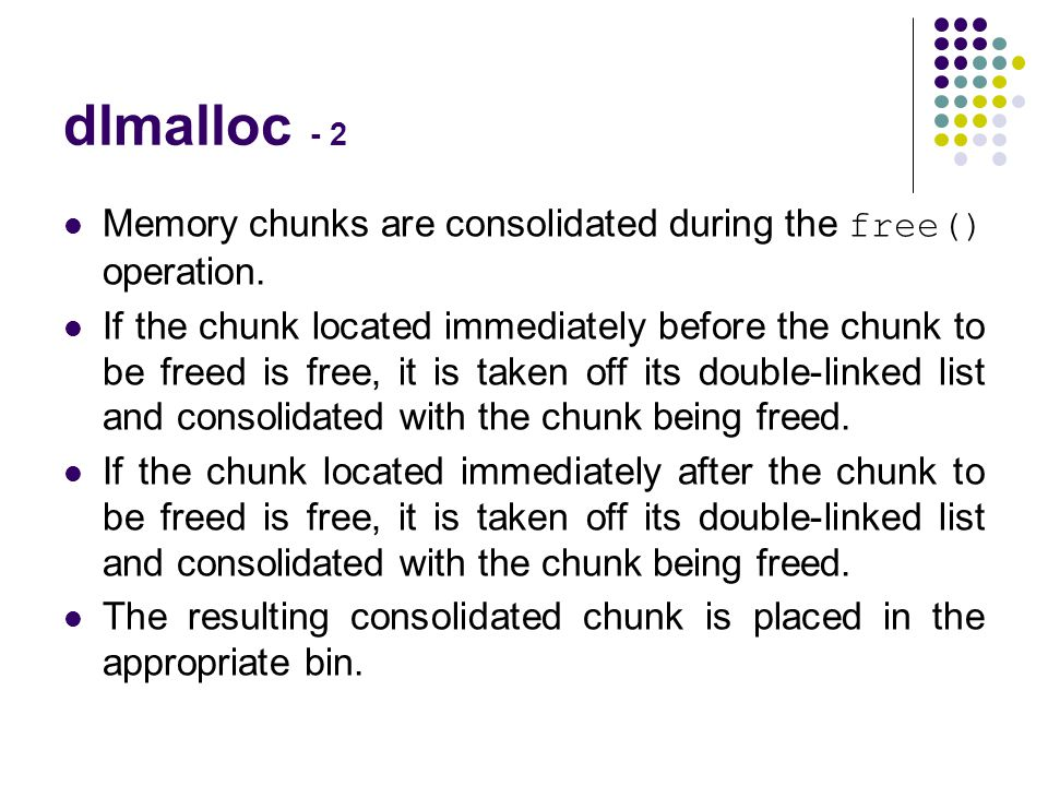 dlmalloc - 2 Memory chunks are consolidated during the free() operation.