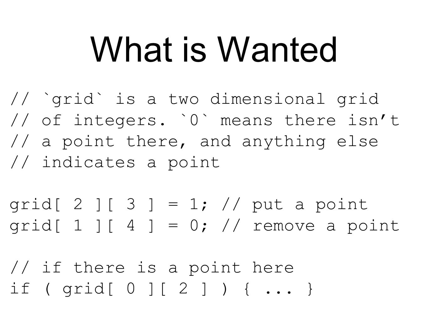 What is Wanted // `grid` is a two dimensional grid // of integers.