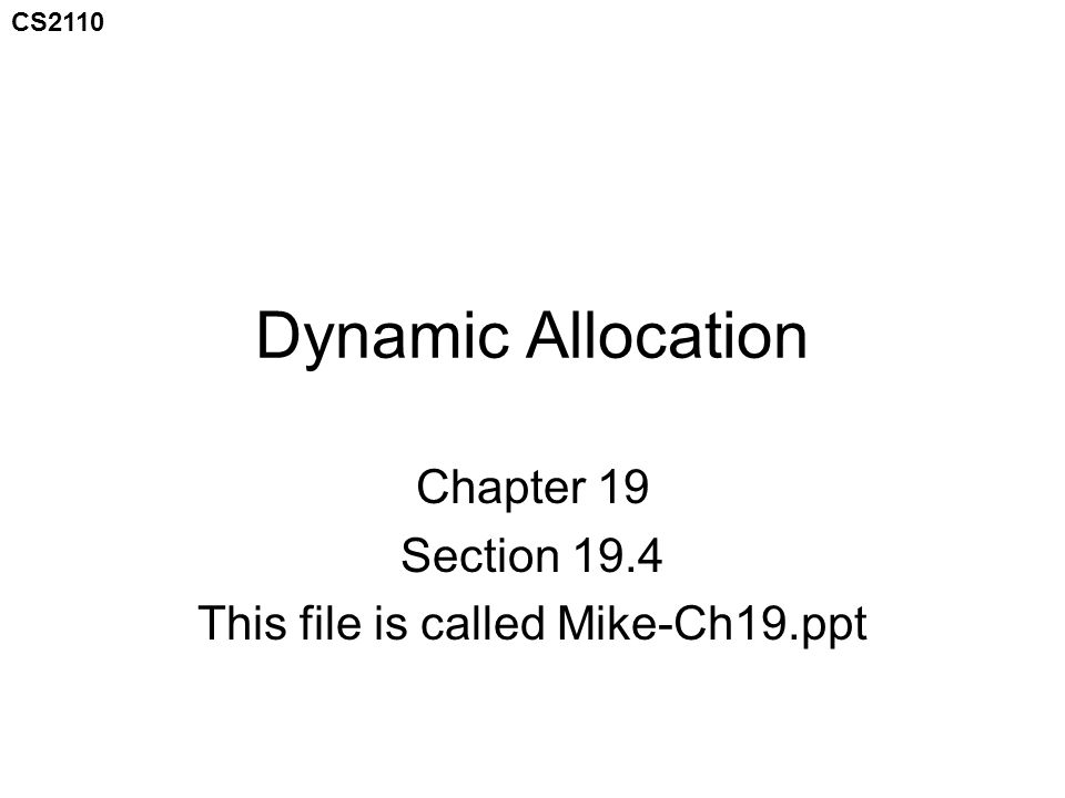 CS2110 Outline We will learn how to allocate dynamic (that is, runtime-controllable) amounts of memory in C This will basically be making dynamically sized arrays