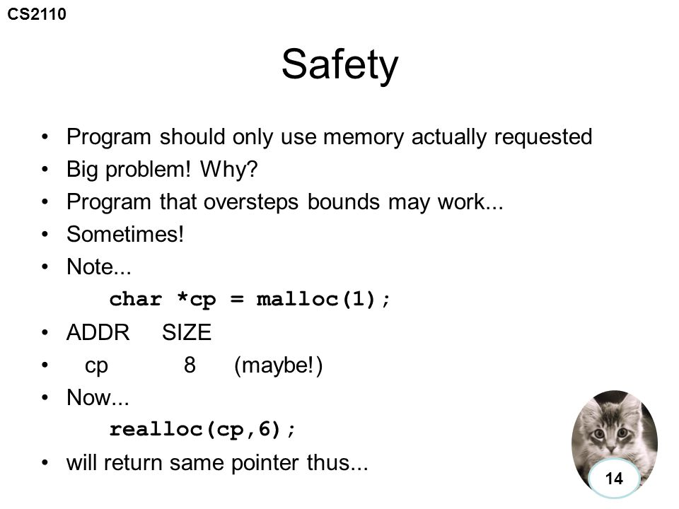 CS2110 Safety Program should only use memory actually requested Big problem.