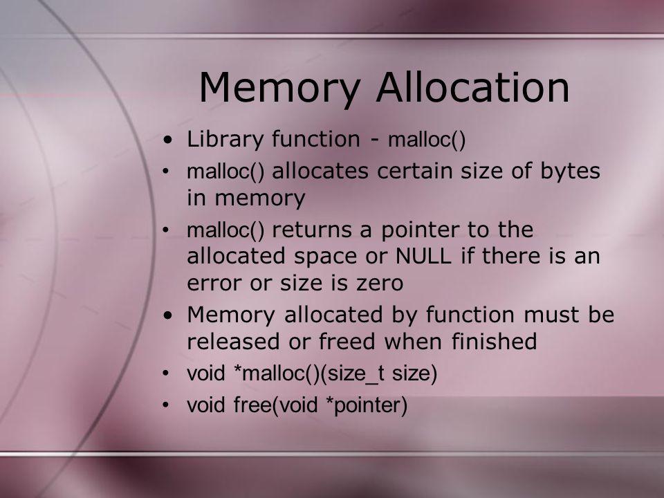 Example int *ptr = malloc(10*sizeof(int)); if (ptr == NULL) { /*Error Occurred.