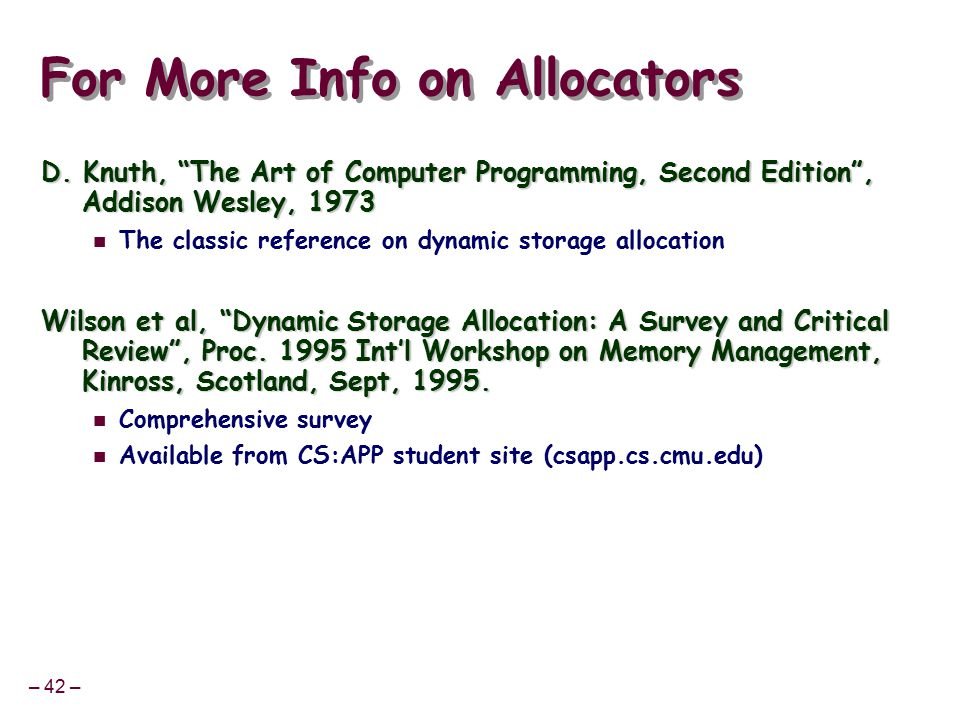 – 42 – For More Info on Allocators D.