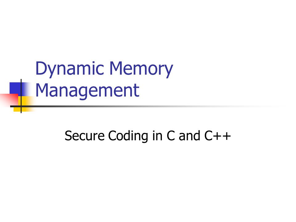 Mitigation Strategies NULL pointer Simplest strategy that prevents most dynamic memory errors.