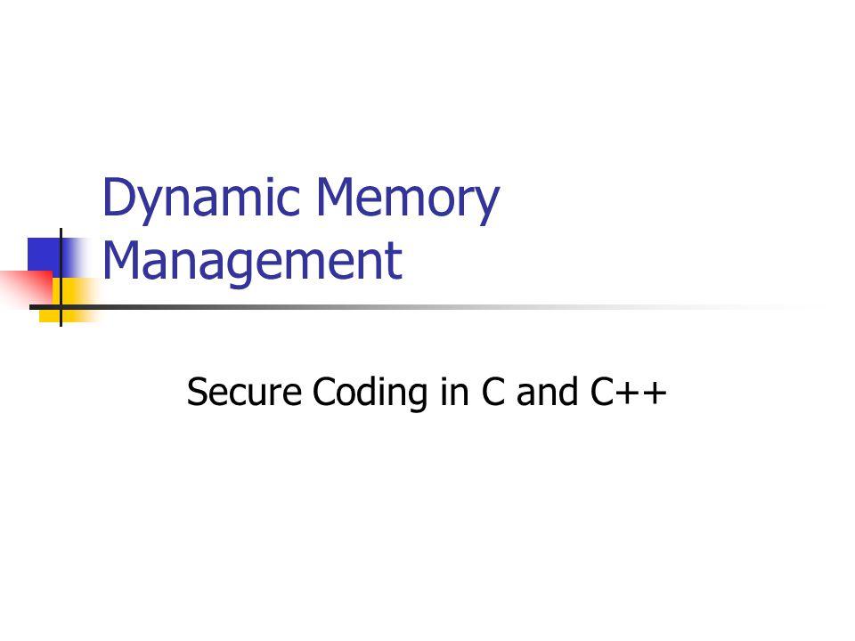 Agenda Programmer View of Dynamic Memory Dynamic memory functions Dynamic memory manager Common Errors Common Implementations and Exploits Doug Lea's Memory Allocator RtlHeap Mitigation Strategies