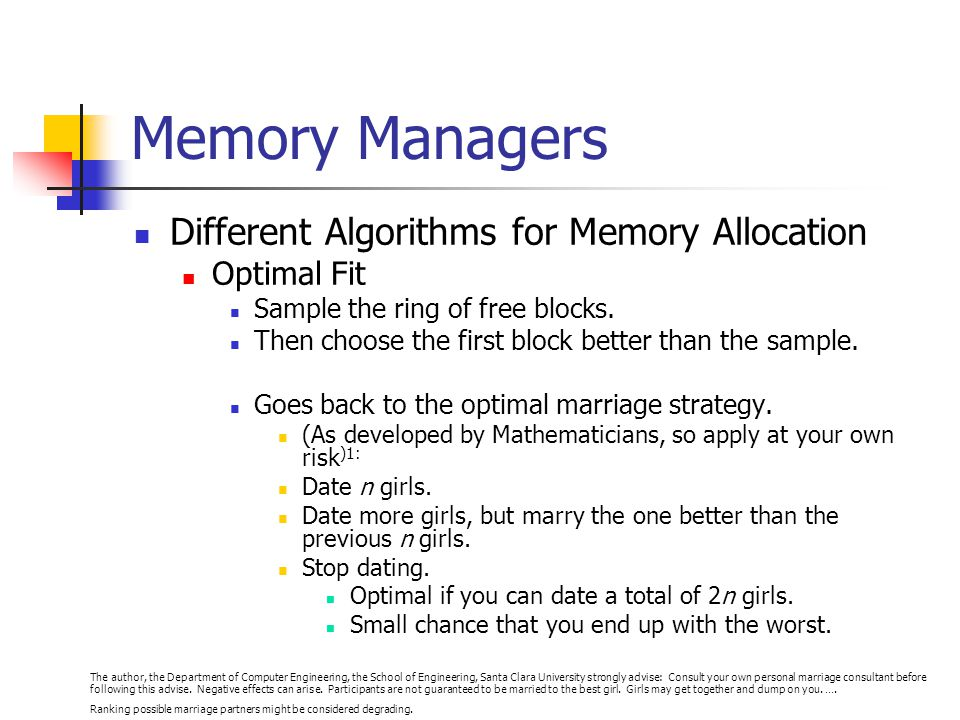 Memory Managers Different Algorithms for Memory Allocation Optimal Fit Sample the ring of free blocks.