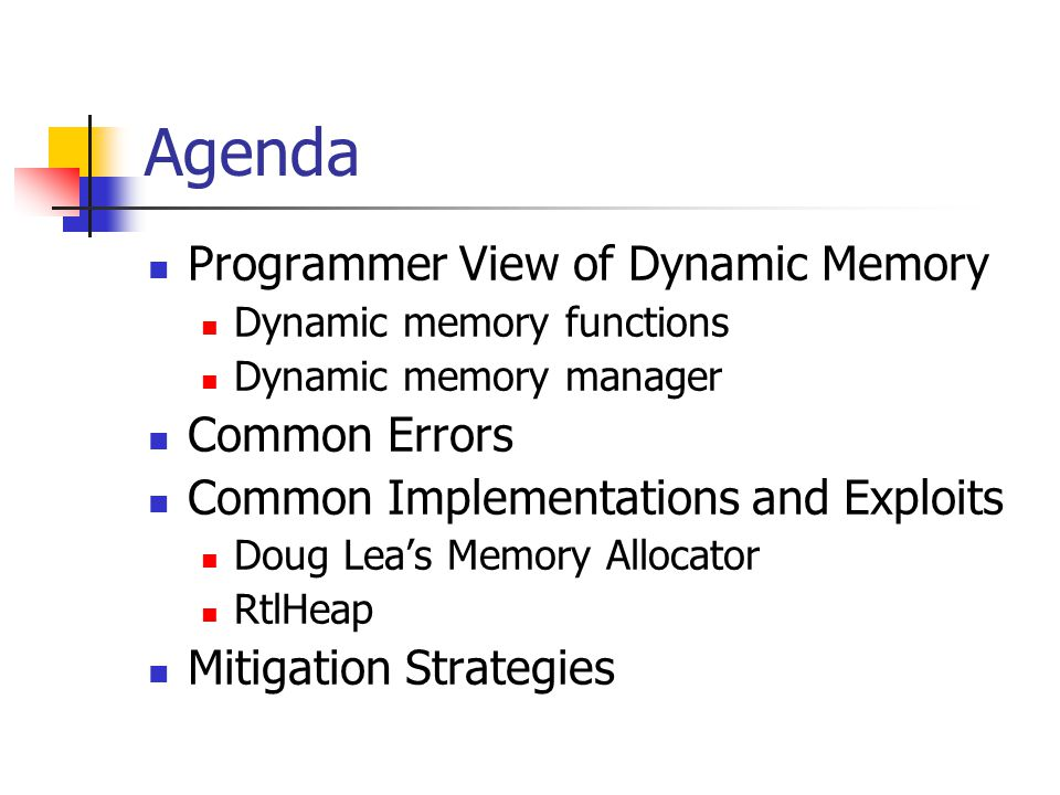 Mitigation Strategies Consistency Use the same patterns for allocating and freeing memory.