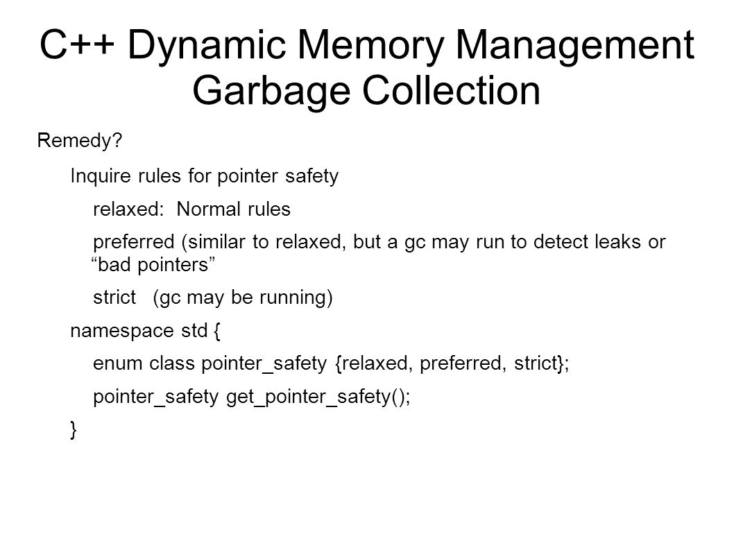 C++ Dynamic Memory Management Garbage Collection Remedy.