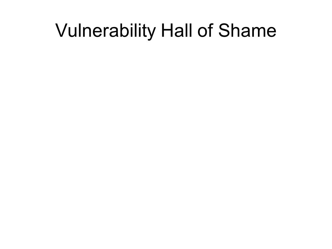 Vulnerability Hall of Shame