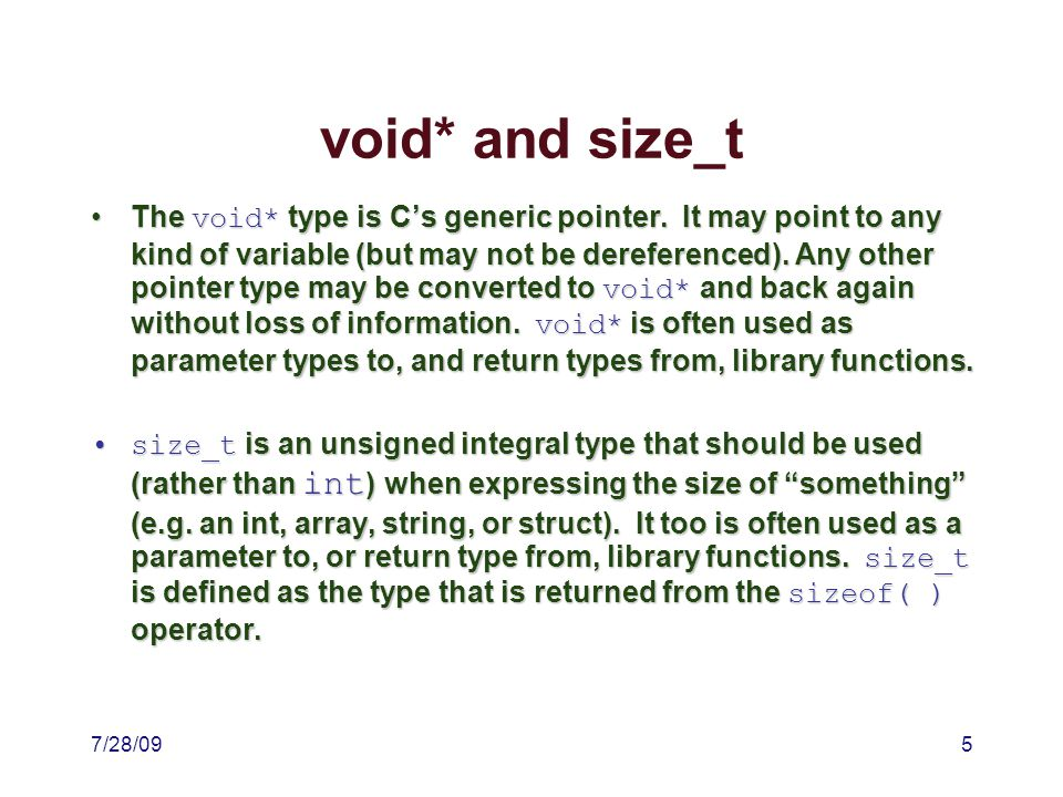 7/28/095 void* and size_t The void* type is C's generic pointer.