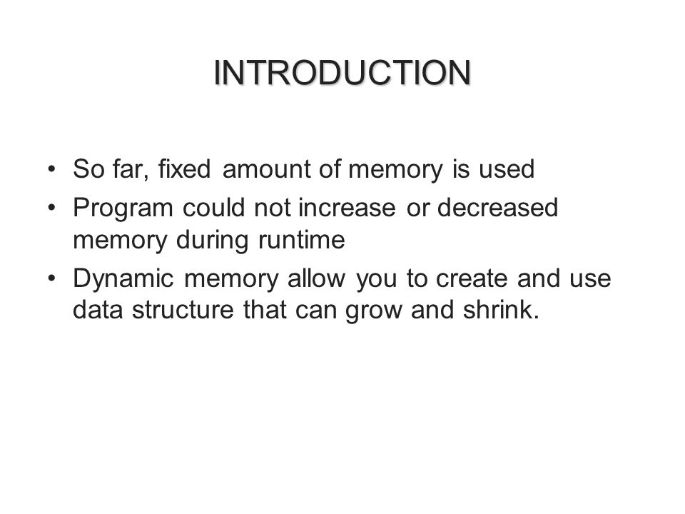 Static and Dynamic Memory With static memory, you define the maximum amount of space required.