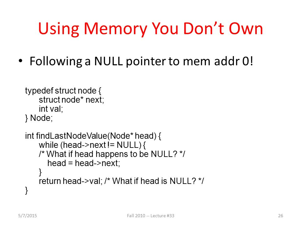 Using Memory You Don't Own Following a NULL pointer to mem addr 0.