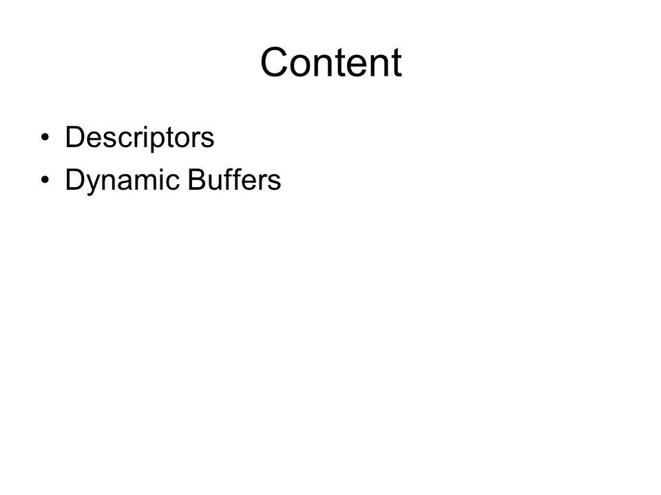 Content Descriptors Dynamic Buffers