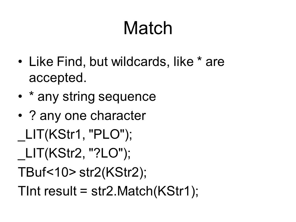 Match Like Find, but wildcards, like * are accepted.
