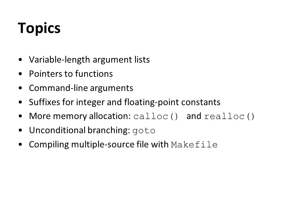 Variable-length argument lists Have you wondered how these are implemented.